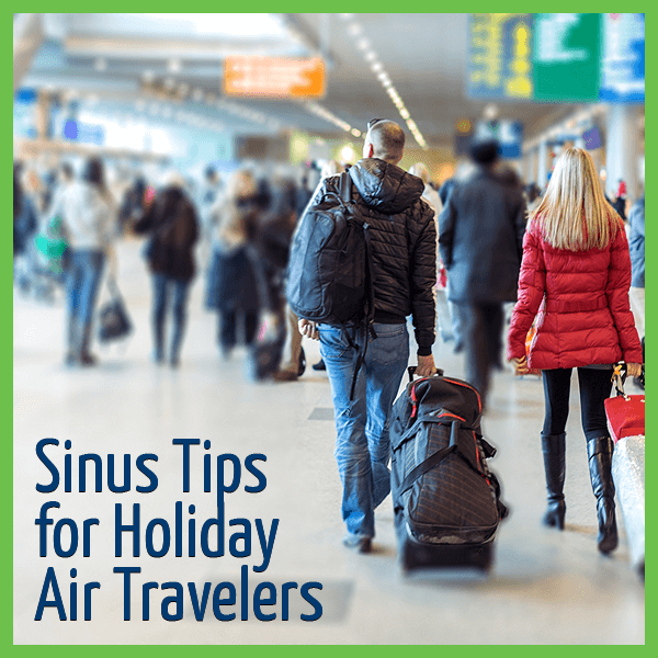 Sinus Tips for Holiday Air Travel